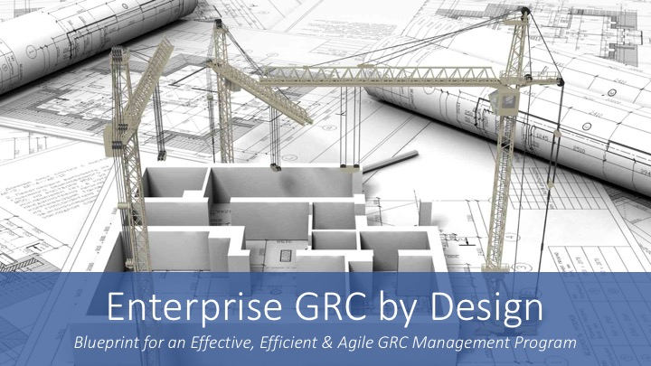 Enterprise grc by design workshop kansas citygrc 2020 research llc blueprint for an effective efficient agile enterprise grc program malvernweather Gallery