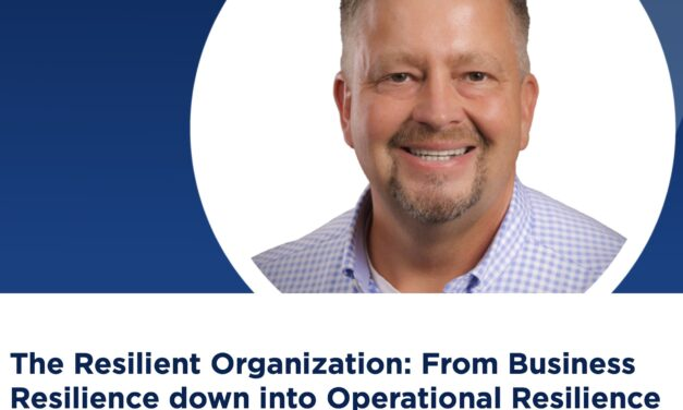 The Resilient Organization: From Business Resilience down into Operational Resilience