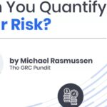 Putting $$$ to It: Can You Quantify Your Risk?